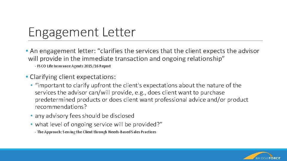 """Engagement Letter • An engagement letter: """"clarifies the services that the client expects the"""