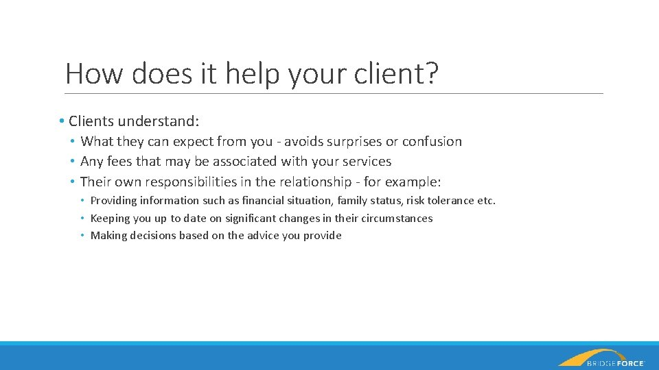 How does it help your client? • Clients understand: • What they can expect