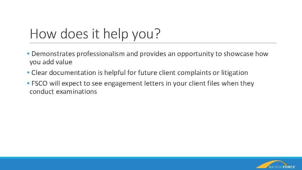 How does it help you? • Demonstrates professionalism and provides an opportunity to showcase