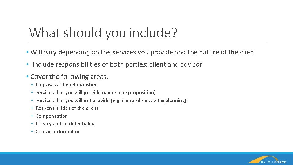 What should you include? • Will vary depending on the services you provide and