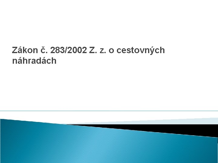 Zákon č. 283/2002 Z. z. o cestovných náhradách