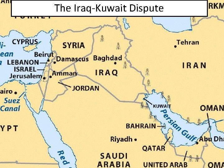 The Iraq-Kuwait Dispute