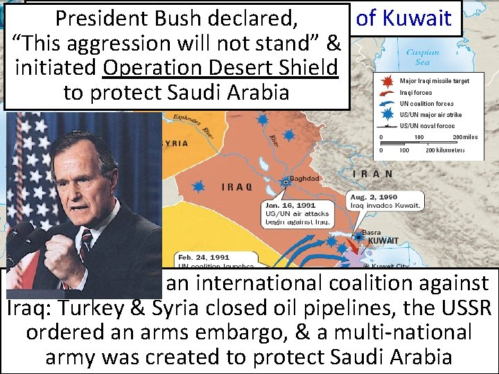 "President Bush U. S. Response #3: declared, Iraq Invasion of Kuwait ""This aggression will"