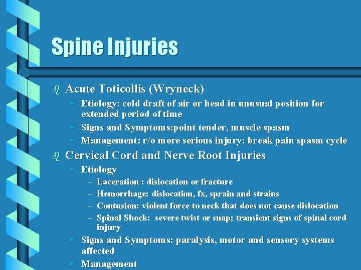 Spine Injuries b Acute Toticollis (Wryneck) • Etiology: cold draft of air or head