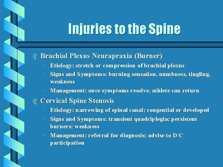 Injuries to the Spine b Brachial Plexus Neurapraxia (Burner) • Etiology: stretch or compression