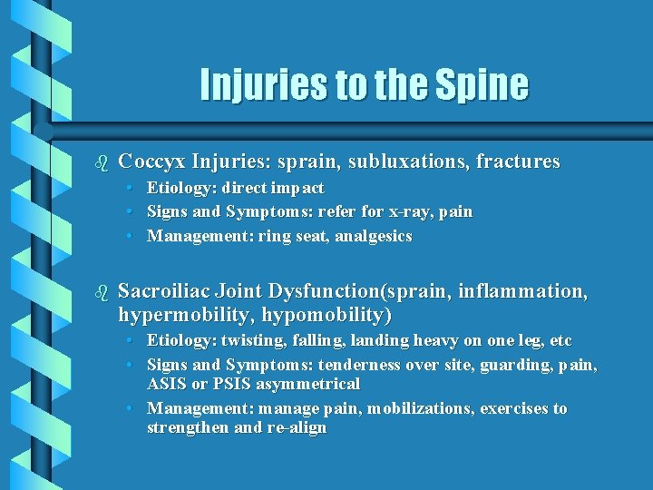 Injuries to the Spine b Coccyx Injuries: sprain, subluxations, fractures • Etiology: direct impact