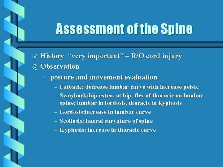 """Assessment of the Spine b b History """"very important"""" – R/O cord injury Observation"""
