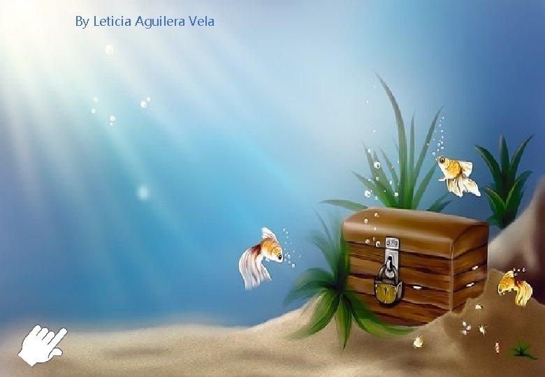 By Leticia Aguilera Vela