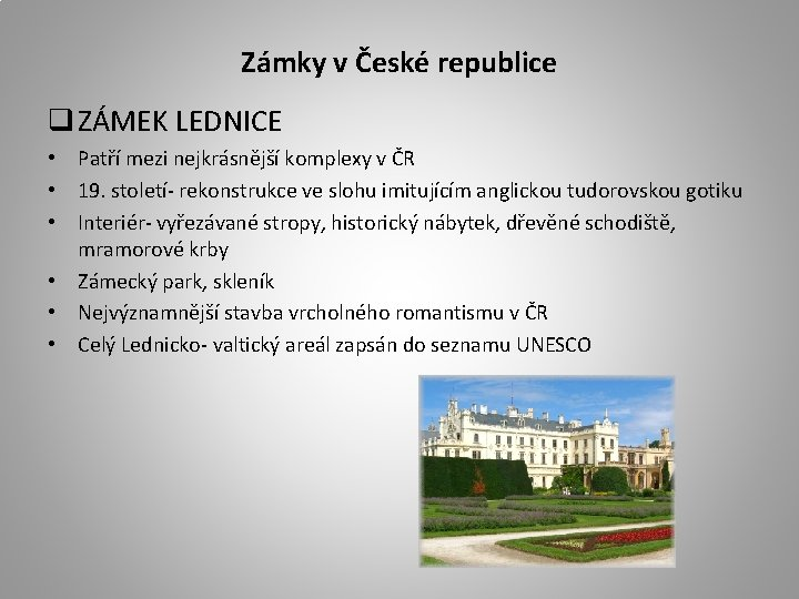 Zámky v České republice q ZÁMEK LEDNICE • Patří mezi nejkrásnější komplexy v ČR