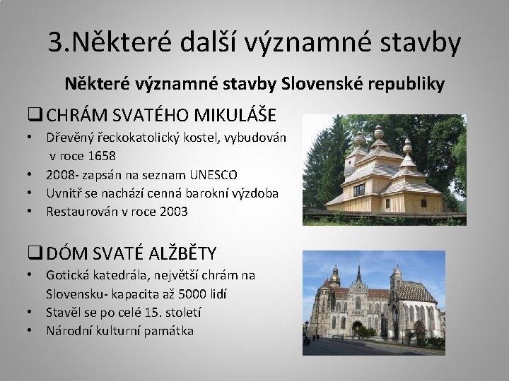 3. Některé další významné stavby Některé významné stavby Slovenské republiky q CHRÁM SVATÉHO MIKULÁŠE