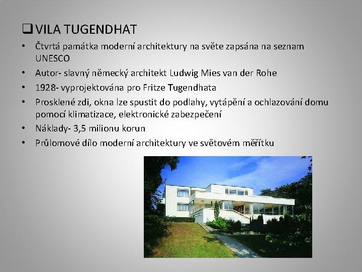 q VILA TUGENDHAT • Čtvrtá památka moderní architektury na světe zapsána na seznam UNESCO