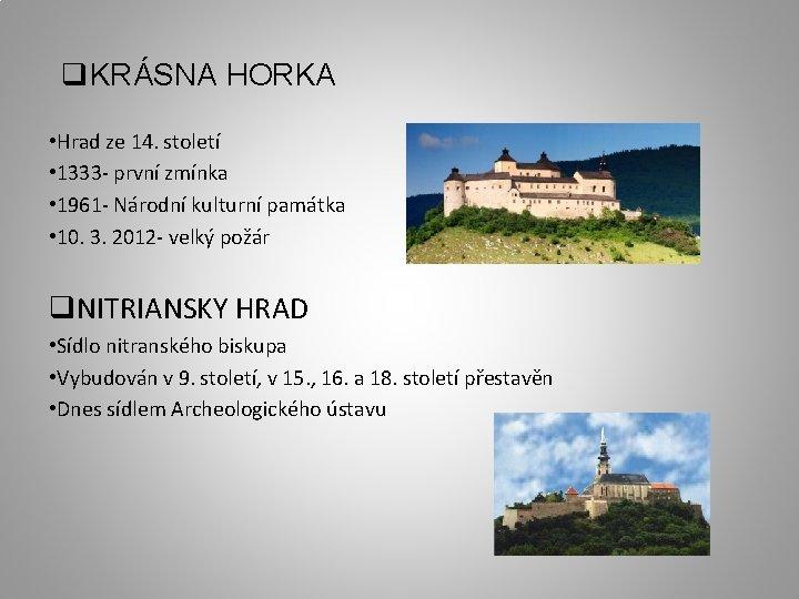q. KRÁSNA HORKA • Hrad ze 14. století • 1333 - první zmínka •