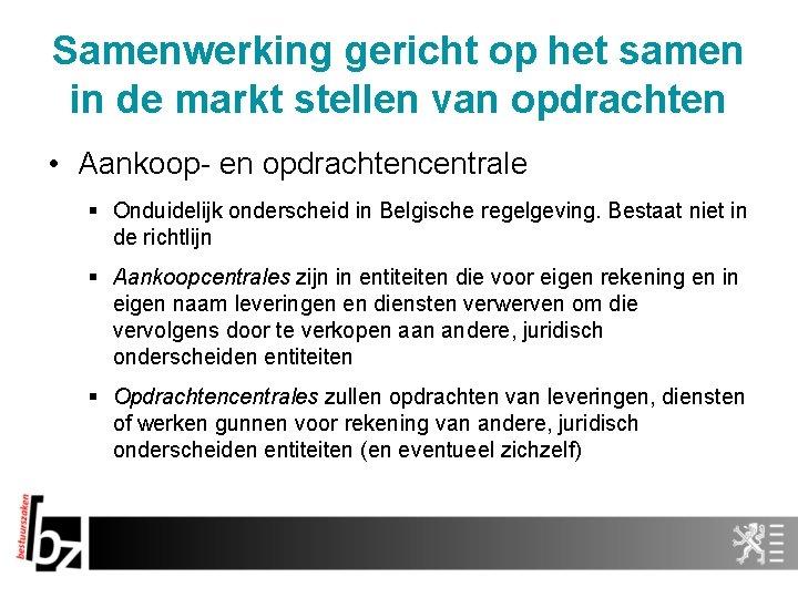 Samenwerking gericht op het samen in de markt stellen van opdrachten • Aankoop- en