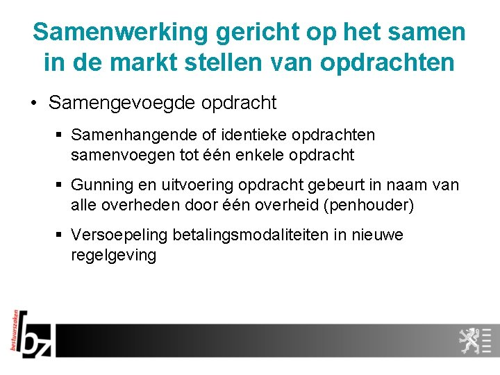 Samenwerking gericht op het samen in de markt stellen van opdrachten • Samengevoegde opdracht