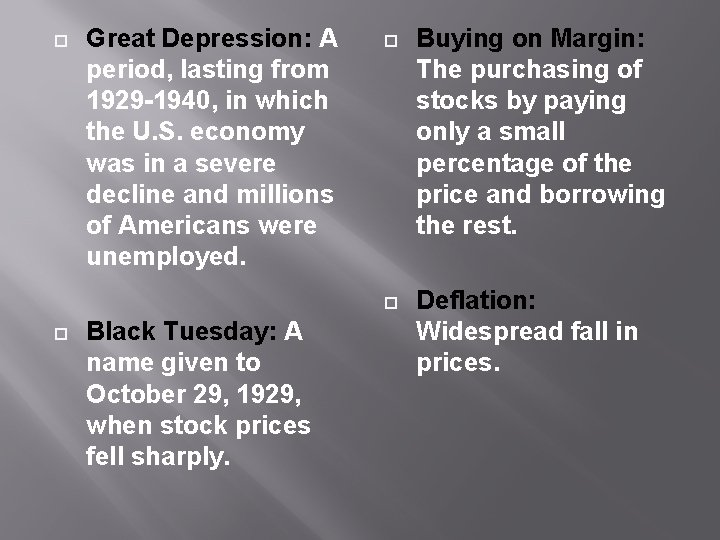 Great Depression: A period, lasting from 1929 -1940, in which the U. S.