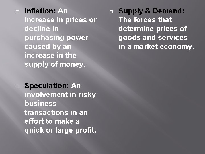 Inflation: An increase in prices or decline in purchasing power caused by an