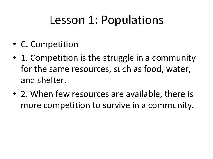 Lesson 1: Populations • C. Competition • 1. Competition is the struggle in a