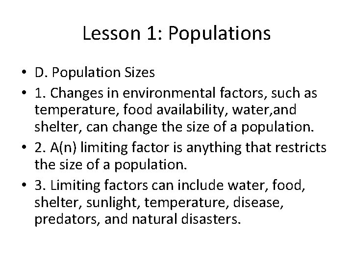 Lesson 1: Populations • D. Population Sizes • 1. Changes in environmental factors, such