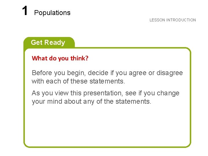 LESSON 1 Populations LESSON INTRODUCTION Get Ready What do you think? Before you begin,