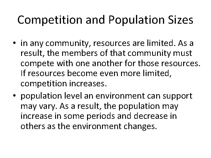 Competition and Population Sizes • in any community, resources are limited. As a result,