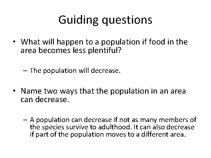 Guiding questions • What will happen to a population if food in the area