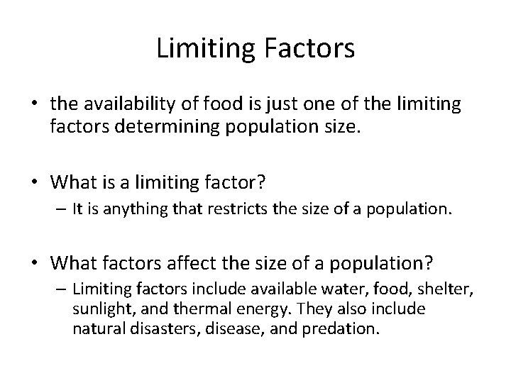 Limiting Factors • the availability of food is just one of the limiting factors