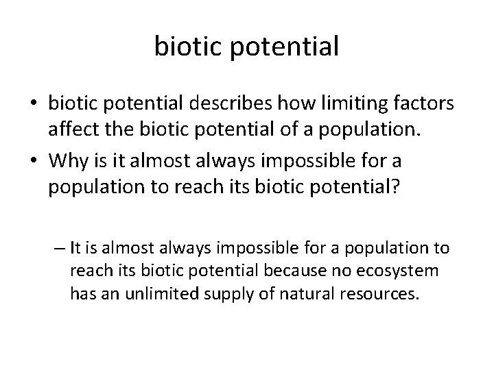 biotic potential • biotic potential describes how limiting factors affect the biotic potential of