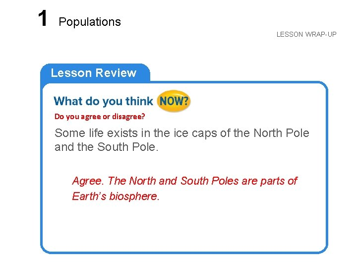 LESSON 1 Populations LESSON WRAP-UP Lesson Review Do you agree or disagree? Some life