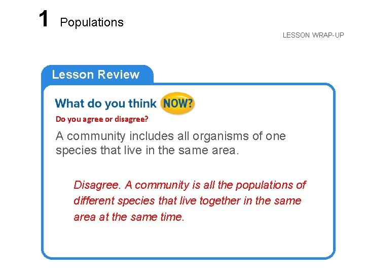 LESSON 1 Populations LESSON WRAP-UP Lesson Review Do you agree or disagree? A community