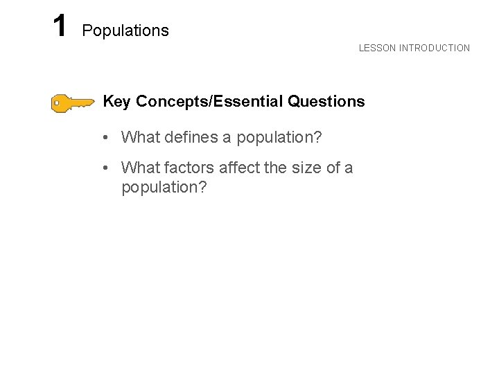 LESSON 1 Populations LESSON INTRODUCTION Key Concepts/Essential Questions • What defines a population? •