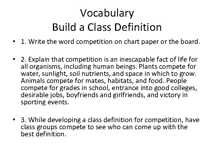 Vocabulary Build a Class Definition • 1. Write the word competition on chart paper