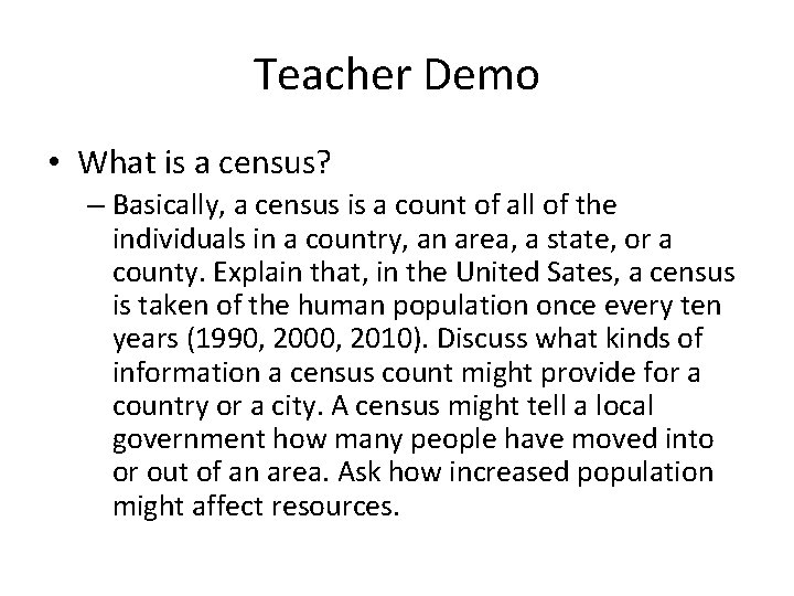 Teacher Demo • What is a census? – Basically, a census is a count