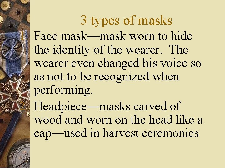 3 types of masks 1. Face mask—mask worn to hide the identity of the