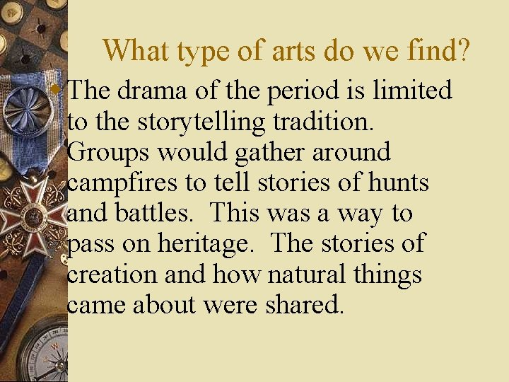 What type of arts do we find? w The drama of the period is