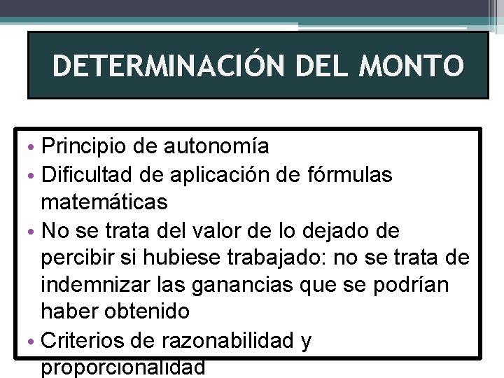 DETERMINACIÓN DEL MONTO • Principio de autonomía • Dificultad de aplicación de fórmulas matemáticas