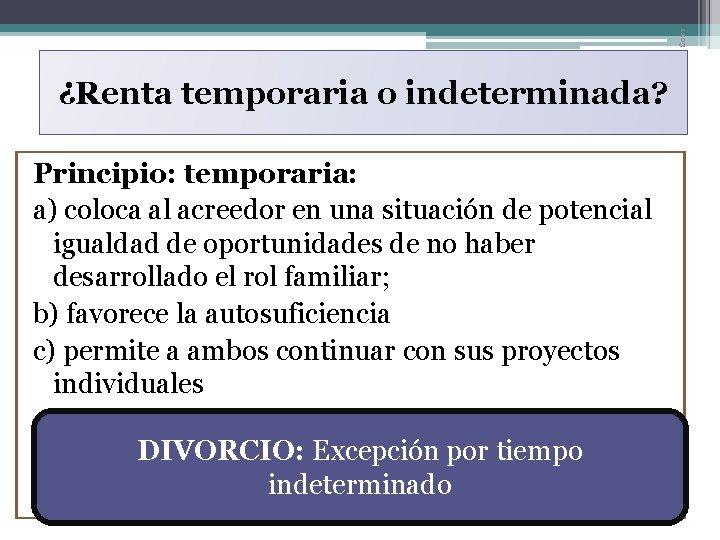 11: 03 ¿Renta temporaria o indeterminada? Principio: temporaria: a) coloca al acreedor en una
