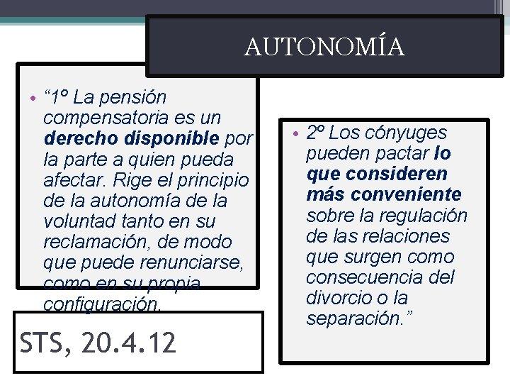 """AUTONOMÍA • """" 1º La pensión compensatoria es un derecho disponible por la parte"""