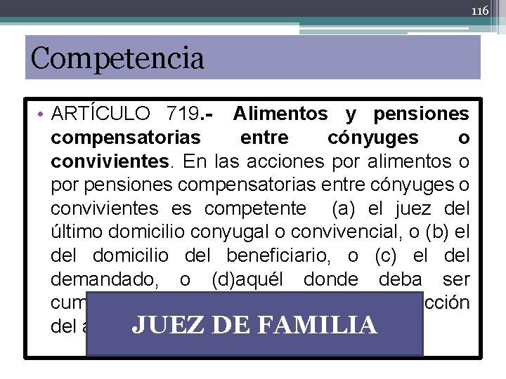 116 Competencia • ARTÍCULO 719. - Alimentos y pensiones compensatorias entre cónyuges o convivientes.