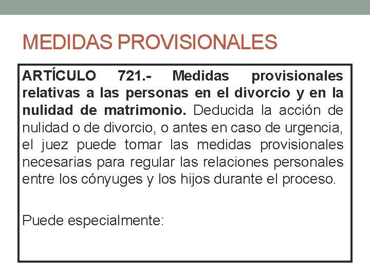 MEDIDAS PROVISIONALES ARTÍCULO 721. - Medidas provisionales relativas a las personas en el divorcio