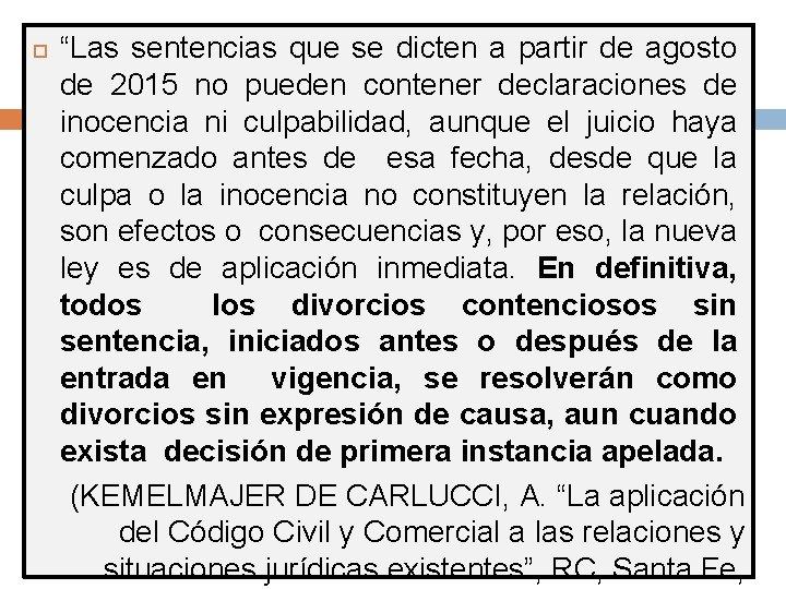 """""""Las sentencias que se dicten a partir de agosto de 2015 no pueden"""