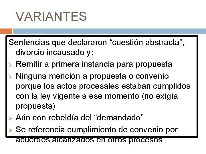 """VARIANTES Sentencias que declararon """"cuestión abstracta"""", divorcio incausado y: Ø Remitir a primera instancia"""
