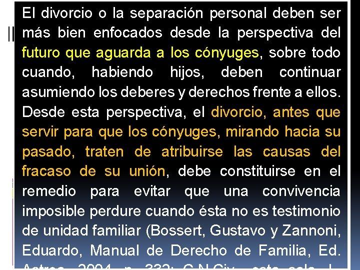 El divorcio o la separación personal deben ser más bien enfocados desde la perspectiva