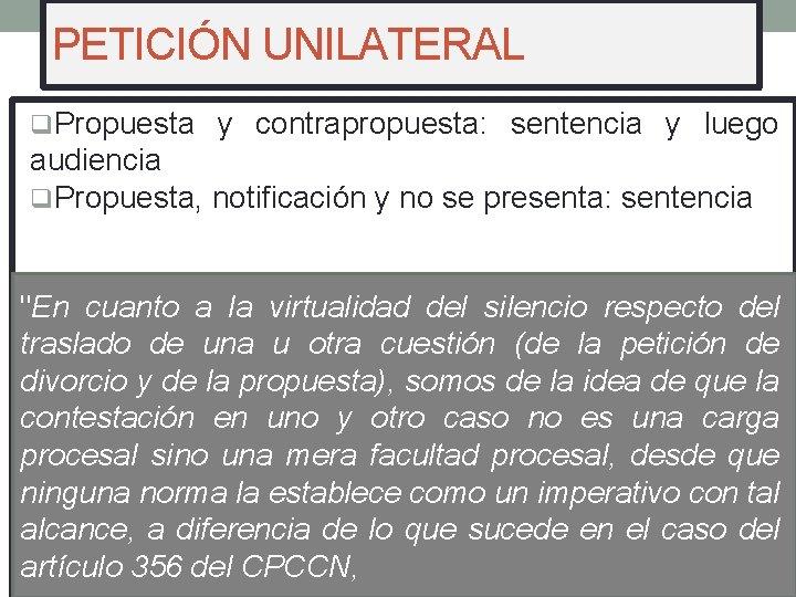 PETICIÓN UNILATERAL q. Propuesta y contrapropuesta: sentencia y luego audiencia q. Propuesta, notificación y