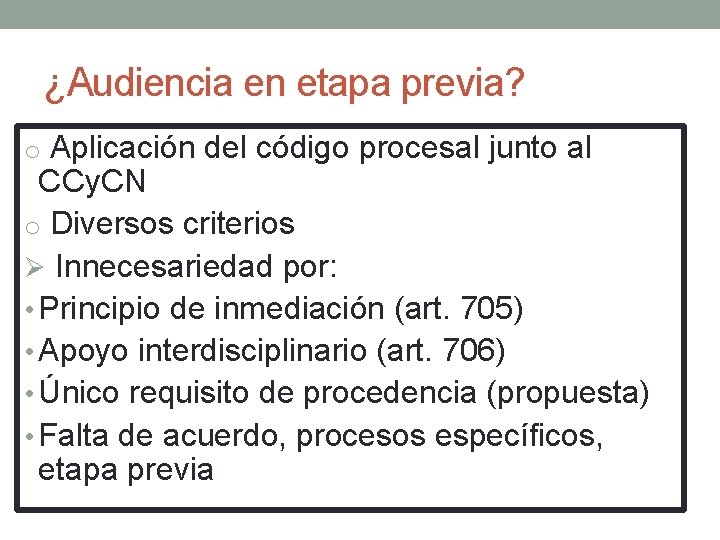 ¿Audiencia en etapa previa? o Aplicación del código procesal junto al CCy. CN o