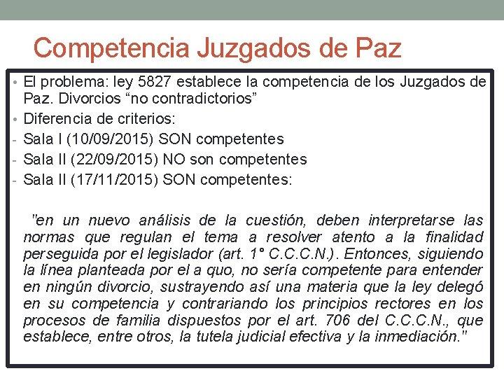 Competencia Juzgados de Paz • El problema: ley 5827 establece la competencia de los