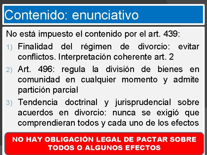 Contenido: enunciativo No está impuesto el contenido por el art. 439: 1) Finalidad del