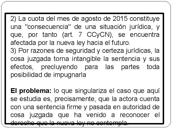 """2) La cuota del mes de agosto de 2015 constituye una """"consecuencia"""" de una"""