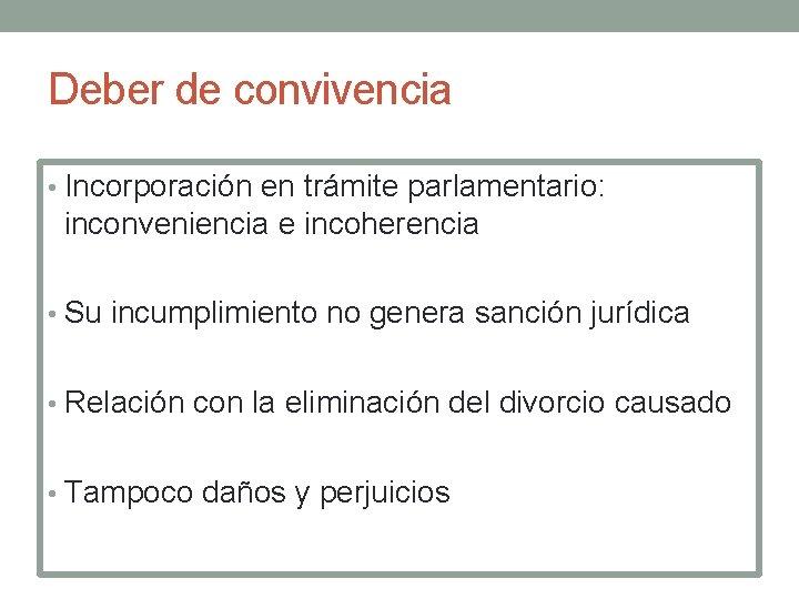 Deber de convivencia • Incorporación en trámite parlamentario: inconveniencia e incoherencia • Su incumplimiento