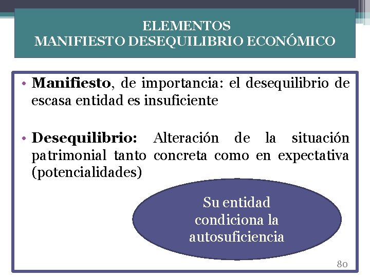 ELEMENTOS MANIFIESTO DESEQUILIBRIO ECONÓMICO • Manifiesto, de importancia: el desequilibrio de escasa entidad es