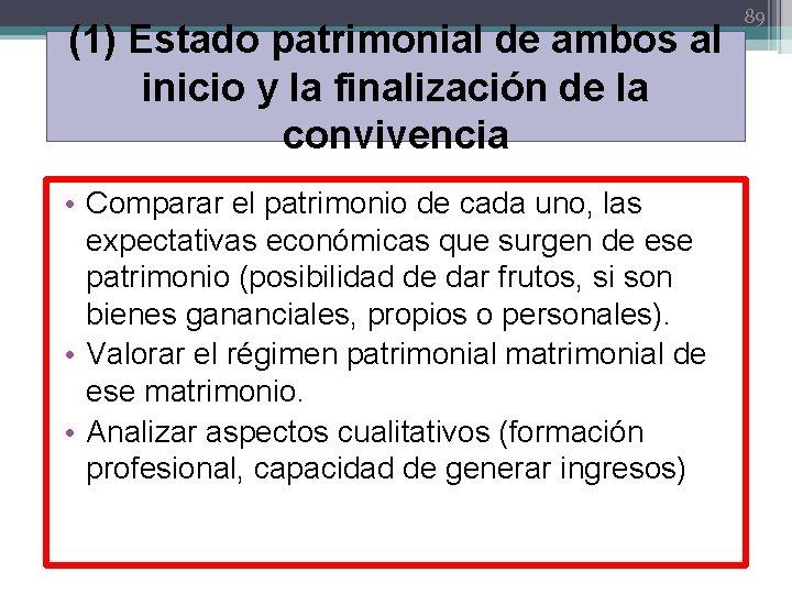 (1) Estado patrimonial de ambos al inicio y la finalización de la convivencia •